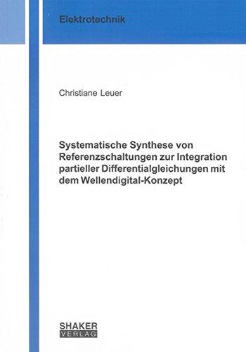 Systematische Synthese von Referenzschaltungen zur Integration partieller Differentialgleichungen ...