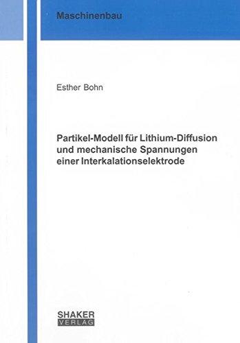 Partikel-Modell für Lithium-Diffusion und mechanische Spannungen einer Interkalationselektrode...