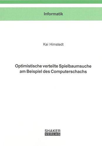 Optimistische verteilte Spielbaumsuche am Beispiel des Computerschachs: Kai Himstedt