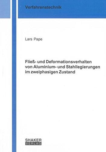 Fließ- und Deformationsverhalten von Aluminium- und Stahllegierungen im zweiphasigen Zustand:...