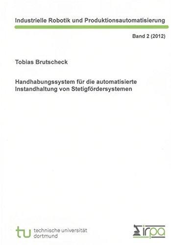 Handhabungssystem für die automatisierte Instandhaltung von Stetigfördersystemen: Tobias ...