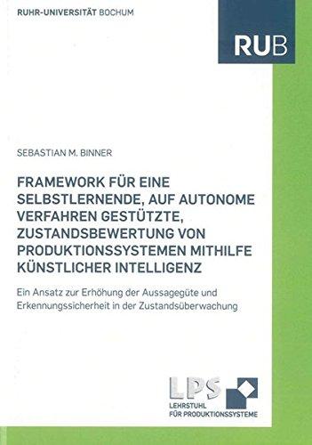 Framework für eine selbstlernende, auf autonome Verfahren gestützte, Zustandsbewertung ...