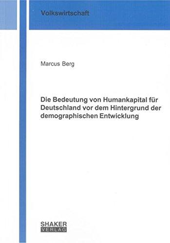 9783844008548: Die Bedeutung von Humankapital für Deutschland vor dem Hintergrund der demographischen Entwicklung