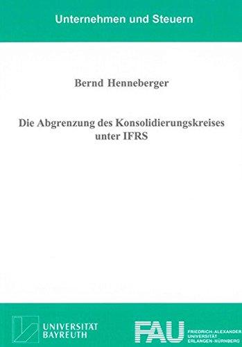 Die Abgrenzung des Konsolidierungskreises unter IFRS: Bernd Henneberger