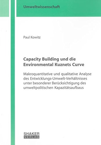 Capacity Building und die Environmental Kuznets Curve: Paul Kowitz