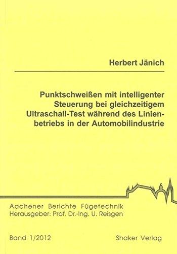 9783844008890: Punktschweißen mit intelligenter Steuerung bei gleichzeitigem Ultraschall-Test während des Linienbetriebs in der Automobilindustrie