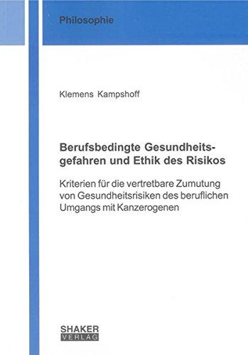 Berufsbedingte Gesundheitsgefahren und Ethik des Risikos: Klemens Kampshoff