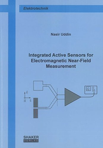 Integrated Active Sensors for Electromagnetic Near-Field Measurement: Nasir Uddin