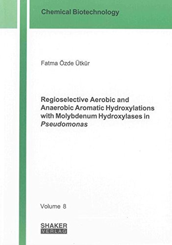 Regioselective Aerobic and Anaerobic Aromatic Hydroxylations with Molybdenum Hydroxylases in ...