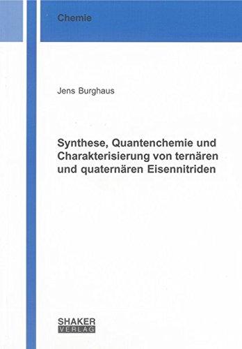 Synthese, Quantenchemie und Charakterisierung von ternären und quaternären Eisennitriden:...