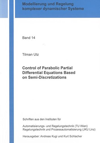 Control of Parabolic Partial Differential Equations Based on Semi-Discretizations: Tilman Utz