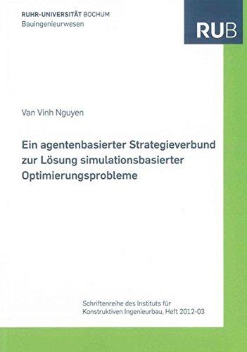 Ein agentenbasierter Strategieverbund zur Losung simulationsbasierter Optimierungsprobleme: Van ...