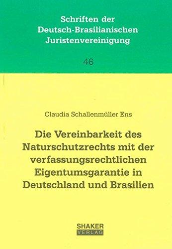 Die Vereinbarkeit des Naturschutzrechts mit der verfassungsrechtlichen Eigentumsgarantie in ...