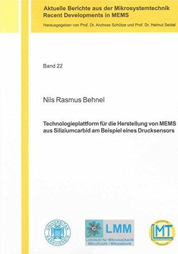 Technologieplattform für die Herstellung von MEMS aus Siliziumcarbid am Beispiel eines ...