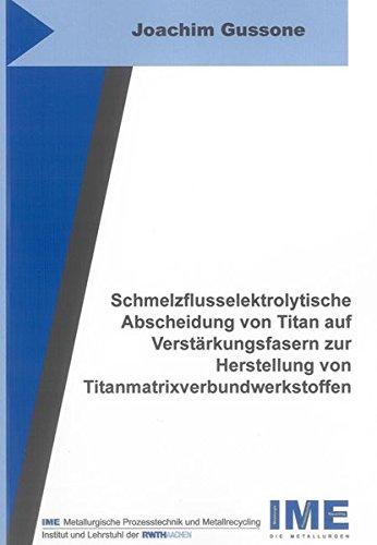 Schmelzflusselektrolytische Abscheidung von Titan auf Verstärkungsfasern zur Herstellung von ...