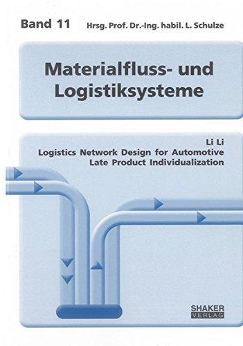 Logistics Network Design for Automotive Late Product Individualization: L. Li