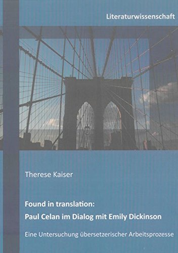 Found in translation: Paul Celan im Dialog mit Emily Dickinson: Therese Kaiser