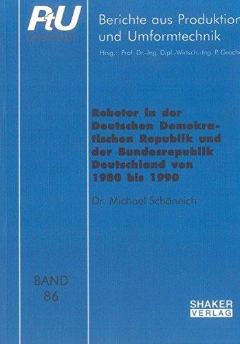Roboter in der Deutschen Demokratischen Republik und der Bundesrepublik Deutschland von 1980 bis ...
