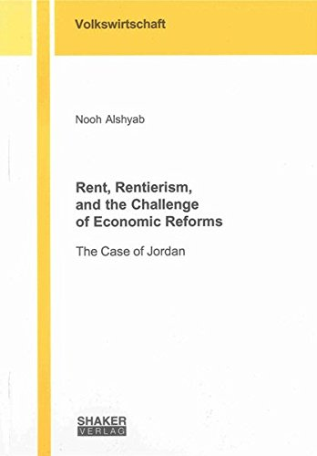 Rent, Rentierism, and the Challenge of Economic Reforms: Nooh Alshyab