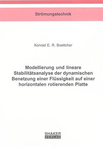 Modellierung und lineare Stabilitätsanalyse der dynamischen Benetzung einer Flüssigkeit ...