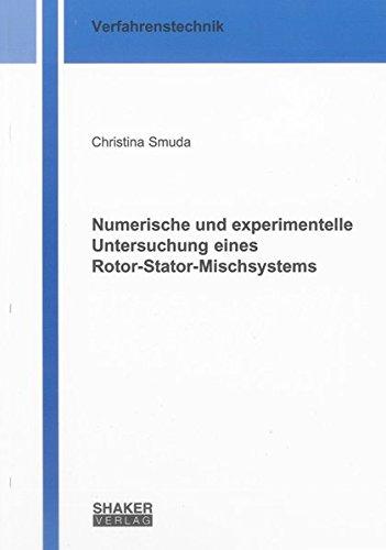 Numerische und experimentelle Untersuchung eines Rotor-Stator-Mischsystems: Christina Smuda