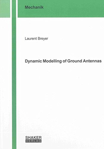 Dynamic Modelling of Ground Antennas: Laurent Breyer