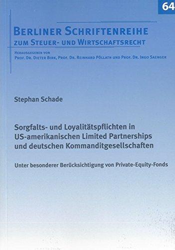 Sorgfalts- und Loyalitätspflichten in US-amerikanischen Limited Partnerships und deutschen ...
