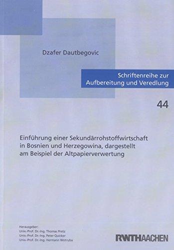 Einführung einer Sekundärrohstoffwirtschaft in Bosnien und Herzegowina, dargestellt am ...