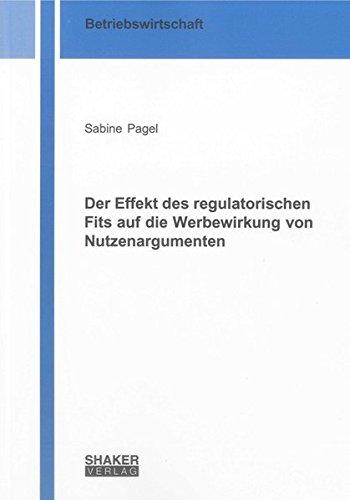 Der Effekt des regulatorischen Fits auf die Werbewirkung von Nutzenargumenten: Sabine Pagel