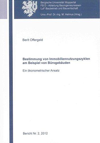 Bestimmung von Immobiliennutzungszyklen am Beispiel von Bürogebäuden: Berit Offergeld