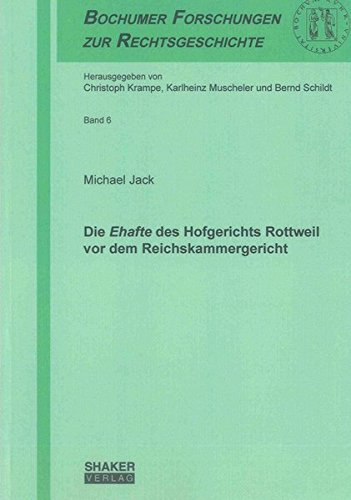 Die Ehafte des Hofgerichts Rottweil vor dem Reichskammergericht: Michael Jack