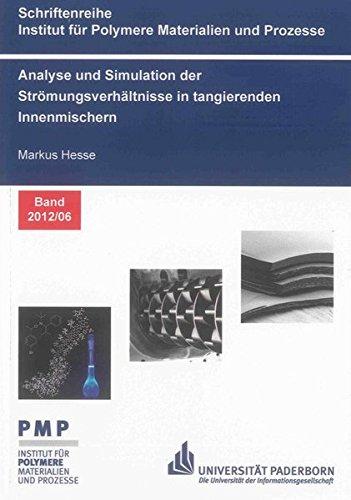 Analyse und Simulation der Strömungsverhältnisse in tangierenden Innenmischern: Markus ...