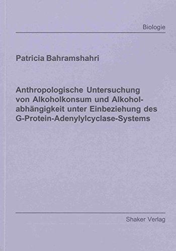 Anthropologische Untersuchung von Alkoholkonsum und Alkoholabhängigkeit unter Einbeziehung des...