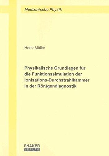 Physikalische Grundlagen für die Funktionssimulation der Ionisations-Durchstrahlkammer in der ...