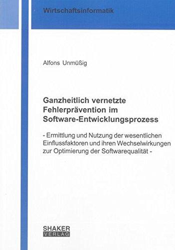Ganzheitlich vernetzte Fehlerprävention im Software-Entwicklungsprozess: Alfons Unmüßig
