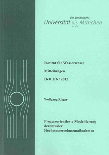 Prozessorientierte Modellierung dezentraler Hochwasserschutzmaßnahmen: Wolfgang Rieger