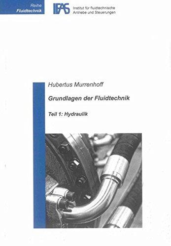 9783844012231: Grundlagen der Fluidtechnik: Teil 1: Hydraulik