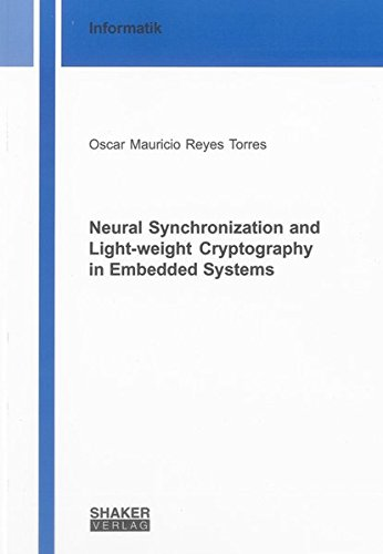 Neural Synchronization and Light-weight Cryptography in Embedded Systems (Paperback): Oscar ...