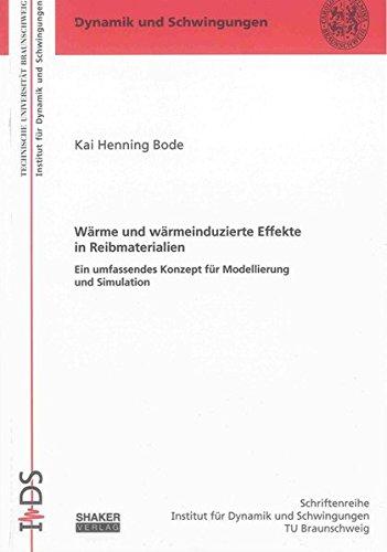 Wärme und wärmeinduzierte Effekte in Reibmaterialien: Kai Henning Bode