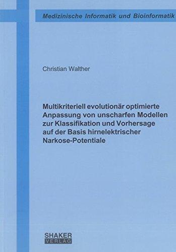 Multikriteriell evolutionär optimierte Anpassung von unscharfen Modellen zur Klassifikation ...
