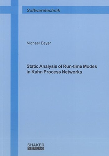 Static Analysis of Run-time Modes in Kahn Process Networks: Michael Beyer