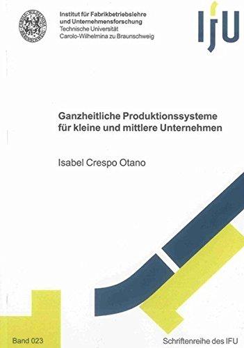 Ganzheitliche Produktionssysteme für kleine und mittlere Unternehmen: Isabel Crespo Ontano
