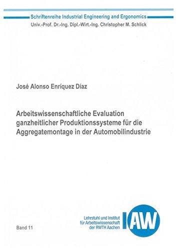 9783844012644: Arbeitswissenschaftliche Evaluation ganzheitlicher Produktionssysteme für die Aggregatemontage in der Automobilindustrie
