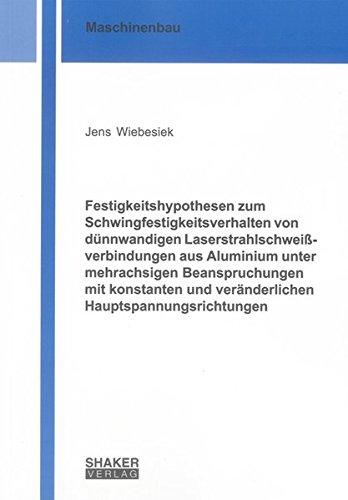 Festigkeitshypothesen zum Schwingfestigkeitsverhalten von dünnwandigen Laserstrahlschwei&szlig...