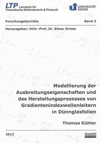 Modellierung der Ausbreitungseigenschaften und des Herstellungsprozesses von ...