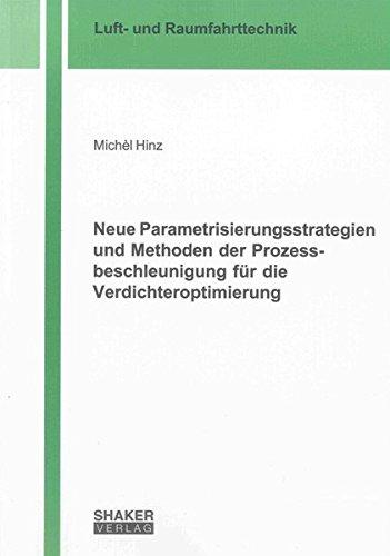Neue Parametrisierungsstrategien und Methoden der Prozessbeschleunigung für die ...