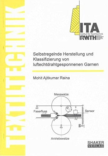 Selbstregelnde Herstellung und Klassifizierung von luftechtdrahtgesponnenen Garnen: Mohit Ajitkumar...