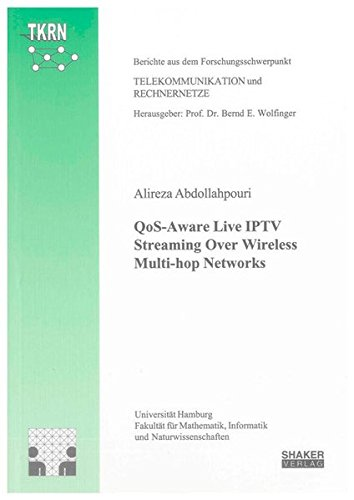 QoS-Aware Live IPTV Streaming Over Wireless Multi-hop Networks: Alireza Abdollahpouri