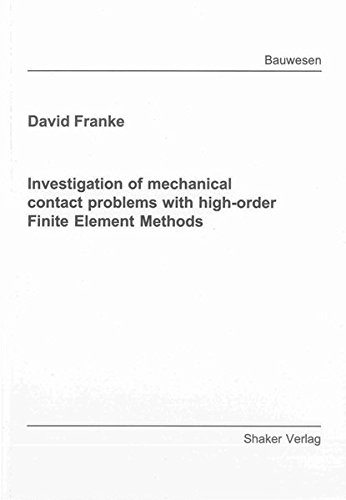 Investigation of mechanical contact problems with high-order Finite Element Methods: David Franke