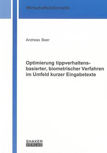 Optimierung tippverhaltensbasierter, biometrischer Verfahren im Umfeld kurzer Eingabetexte: Andreas...